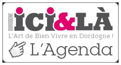 Consultez l'Agenda en temps réel sur le site Dordogne Ici & Là, L'Art de Bien Vivre en Dordogne !