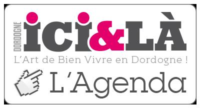 Dordogne Ici & Là, L'Art de Bien Vivre en Dordogne !